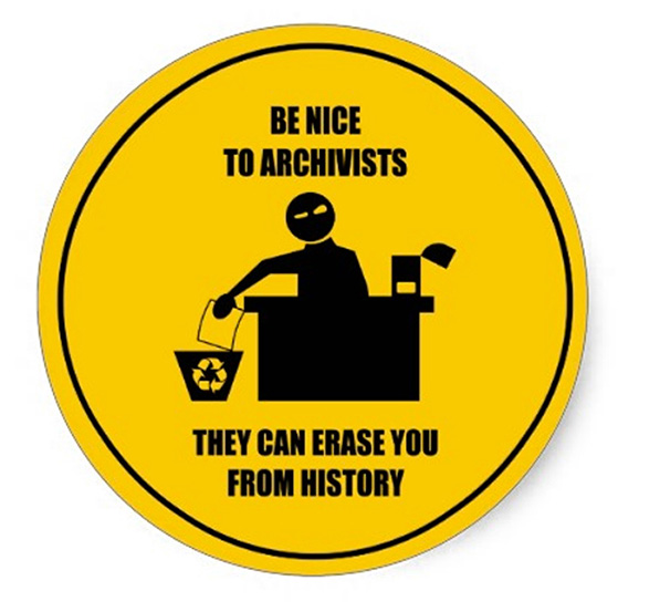 Image: http://www.zazzle.com/be_nice_to_archivists_stickers-217305967026347798