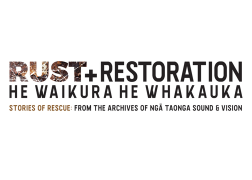 Ngā Taonga Sound & Vsion Rust and Restoration event logo